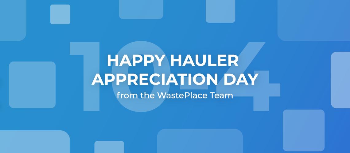 Happy Hauler Appreciation Day!