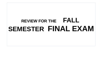 Unit 7 Fall Semester Final Exam Test Review