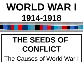 WWI: Seeds of Conflicts: Causes of WWI