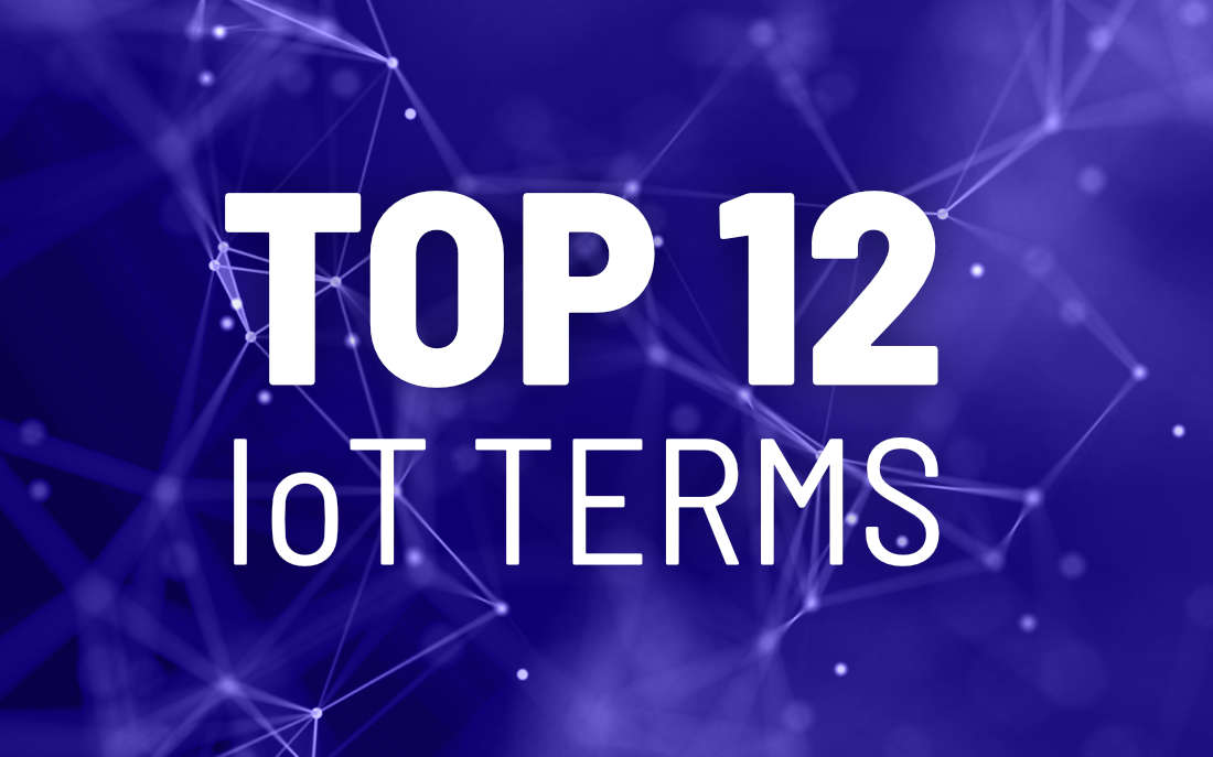 12 IoT terms you cannot miss