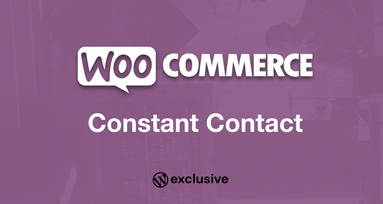 WooCommerce Constant Contact Integration