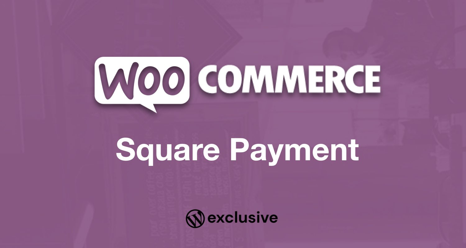 WooCommerce Square Payment Gateway