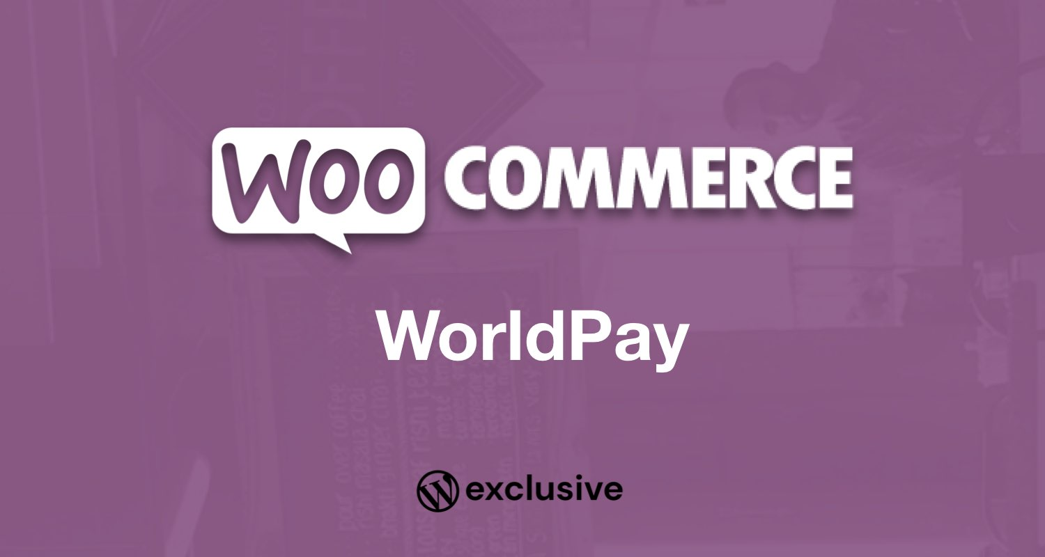 WooCommerce WorldPay Payment Gateway