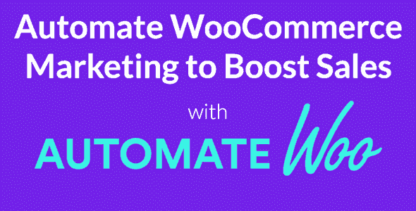 AutomateWoo – Start Growing Your Store Today