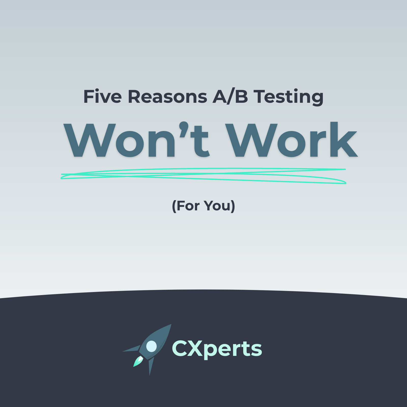 Learn 5 Reasons A/B Testing for CRO Won't Work For You | CXperts