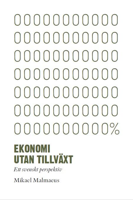 Ekonomi utan tillväxt - ett svenskt perspektiv