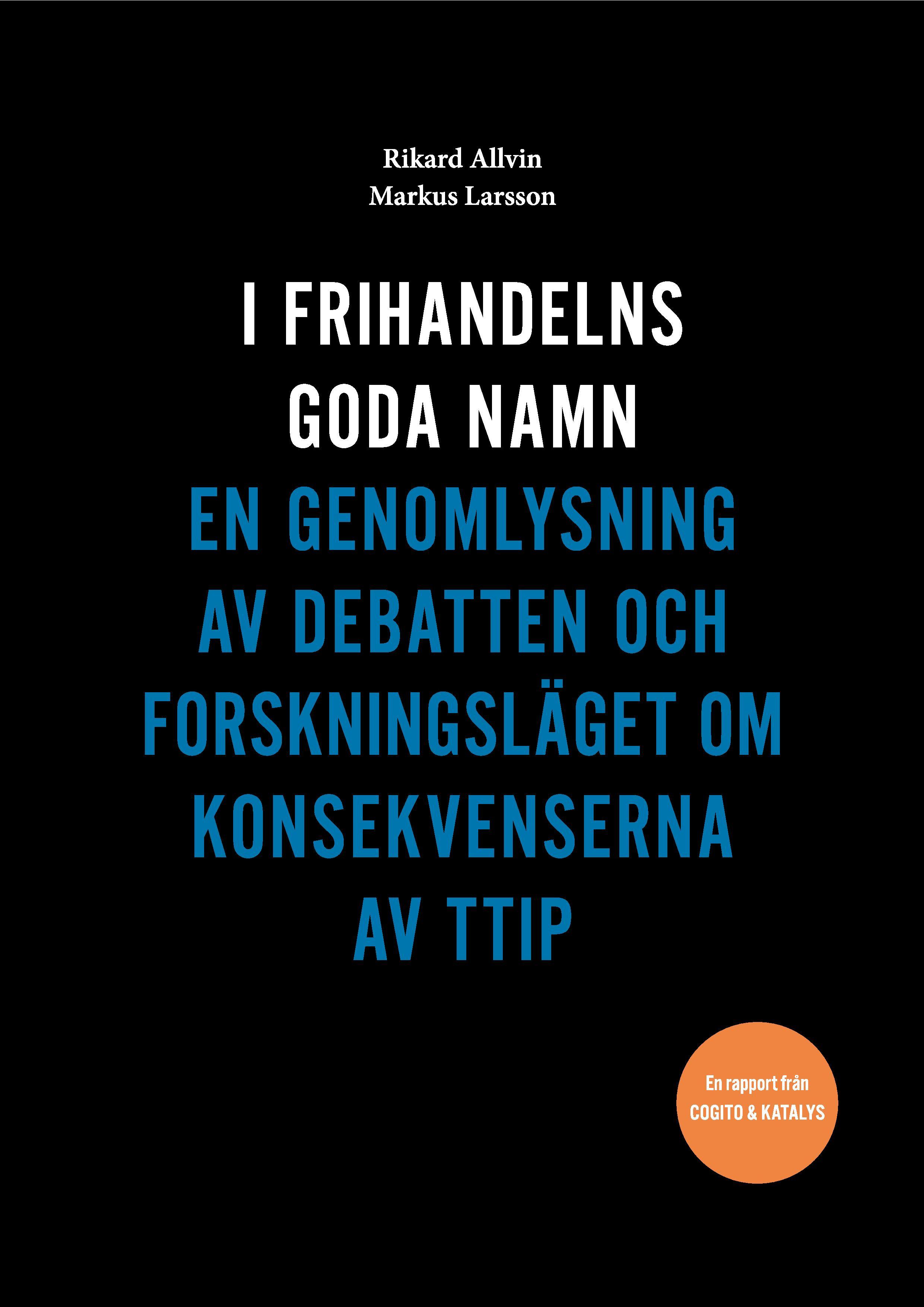 I frihandelns goda namn – samtal om TTIP