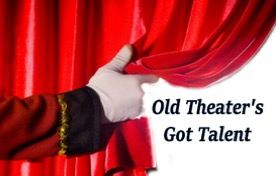 Old Theater's Got Talent Virtual Fundraising Event