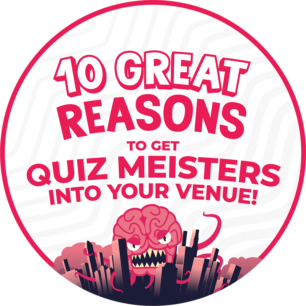 Graphic reading 10 Great Reasons to get Quiz Meisters into your venue