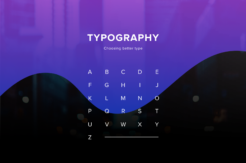 Typography can make or break your design: a process for choosing type