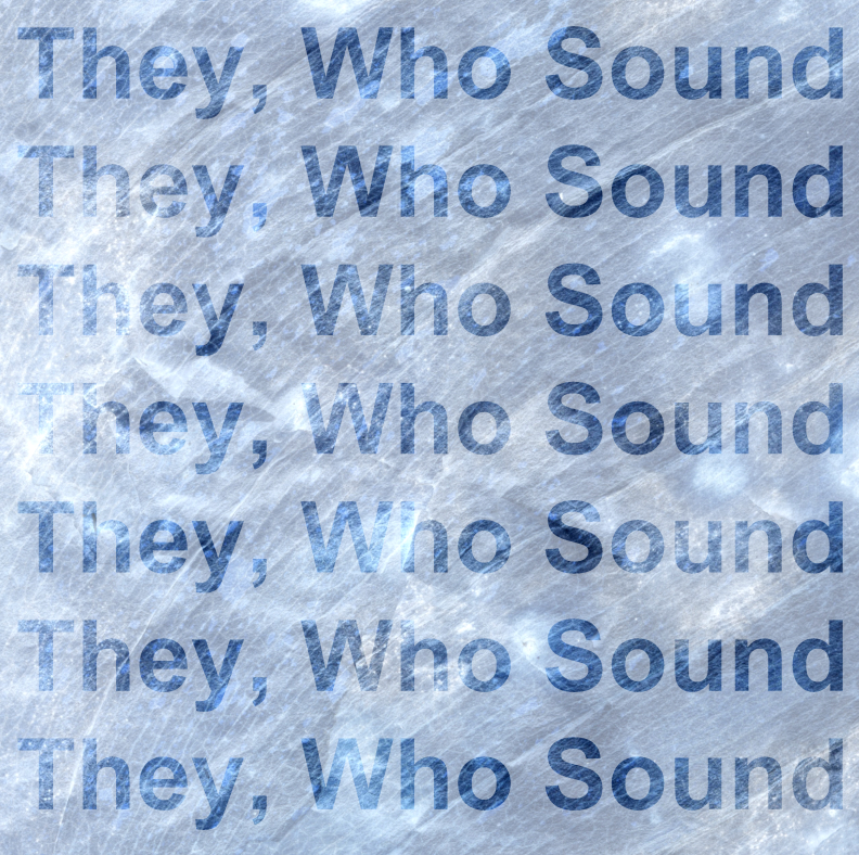 They, Who Sound