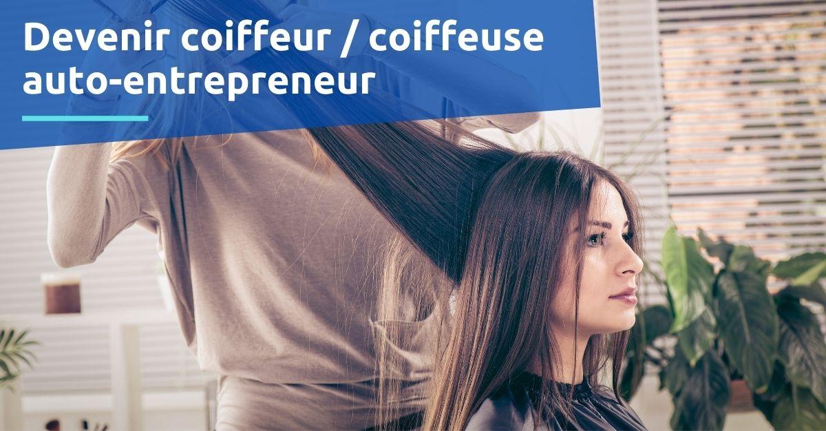 devenir coiffeur coiffeuse auto-entrepreneur