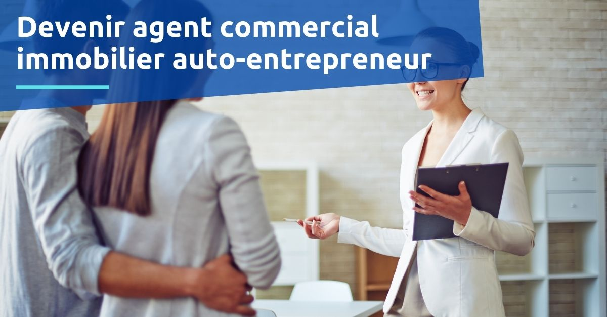 Devenir agent commercial immobilier auto-entrepreneur