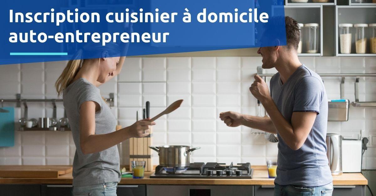 inscription en tant que cuisinier à domicile auto-entrepreneur