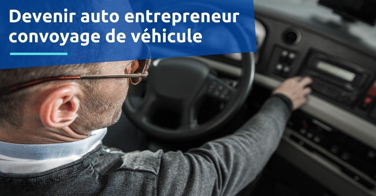 auto-entrepreneur convoyage de véhicule