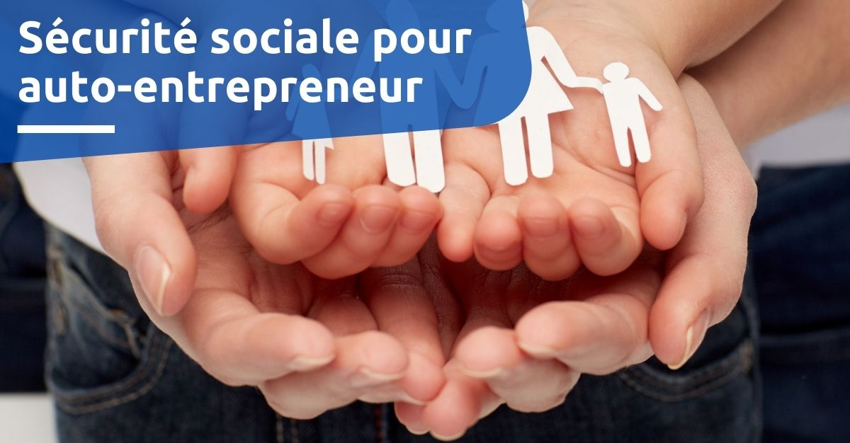 Sécurité sociale pour auto entrepreneur