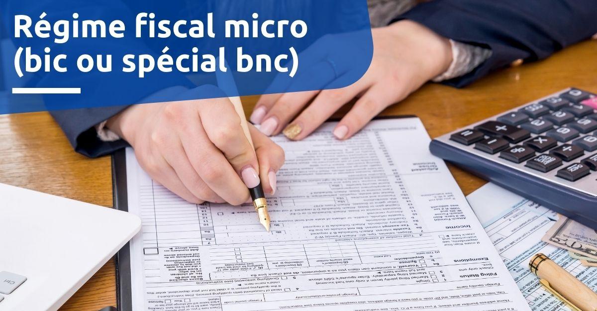 Régime fiscal micro (bic ou spécial bnc) pour inscription auto-entrepreneur