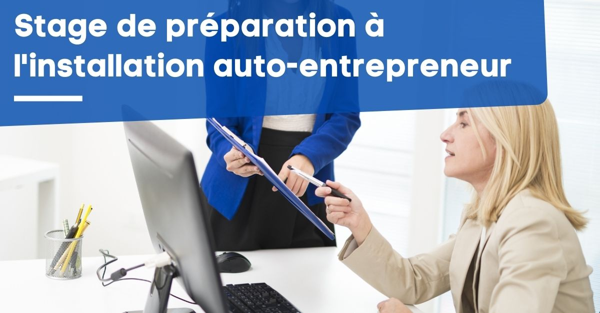 Stage de préparation à l'installation auto entrepreneur