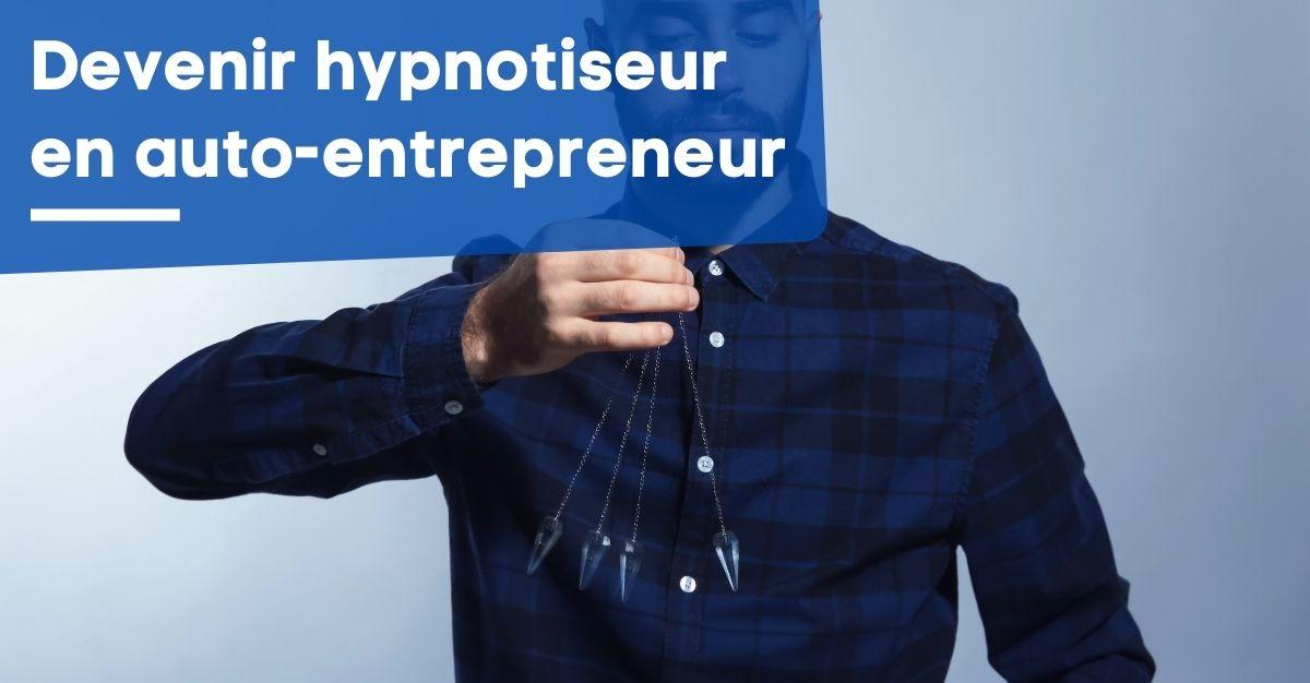 Devenir hypnotiseur auto-entrepreneur