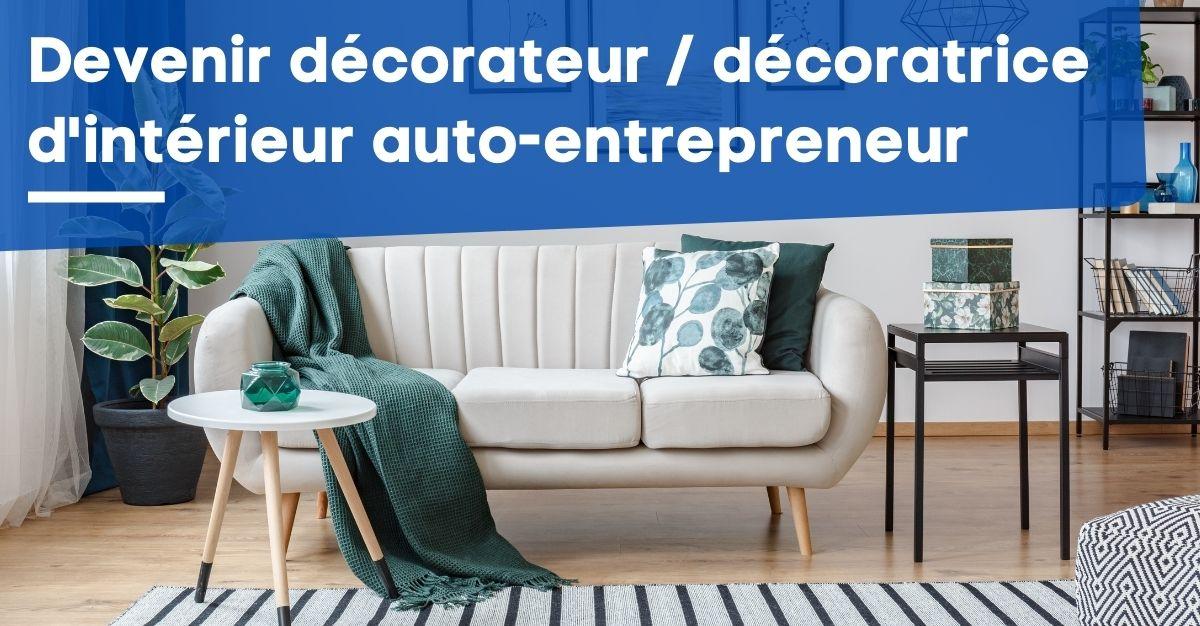 Devenir décorateur d'intérieur  décoratrice d'intérieur auto-entrepreneur