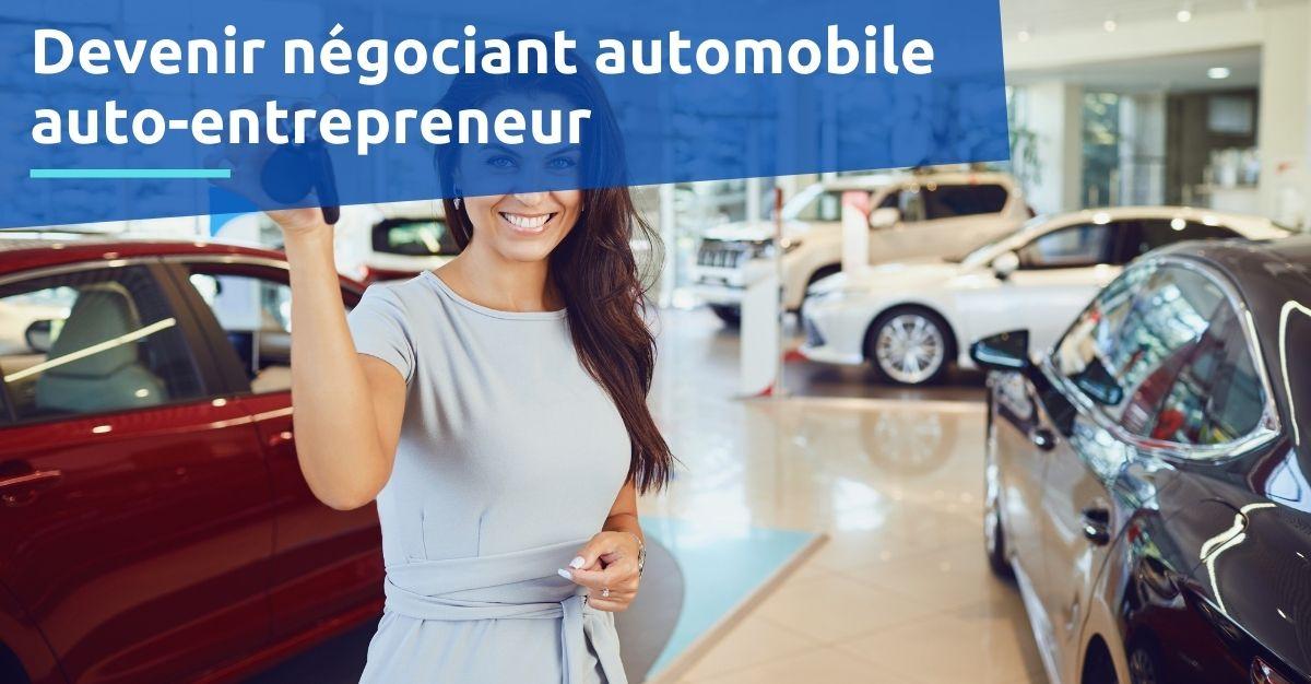 Devenir négociant automobile auto-entrepreneur