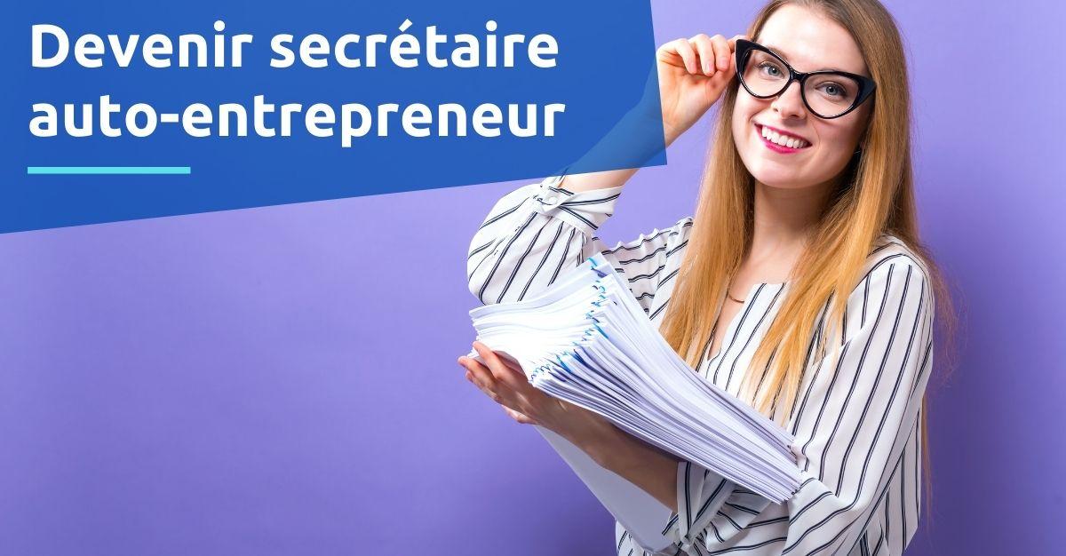 Devenir secrétaire auto entrepreneur