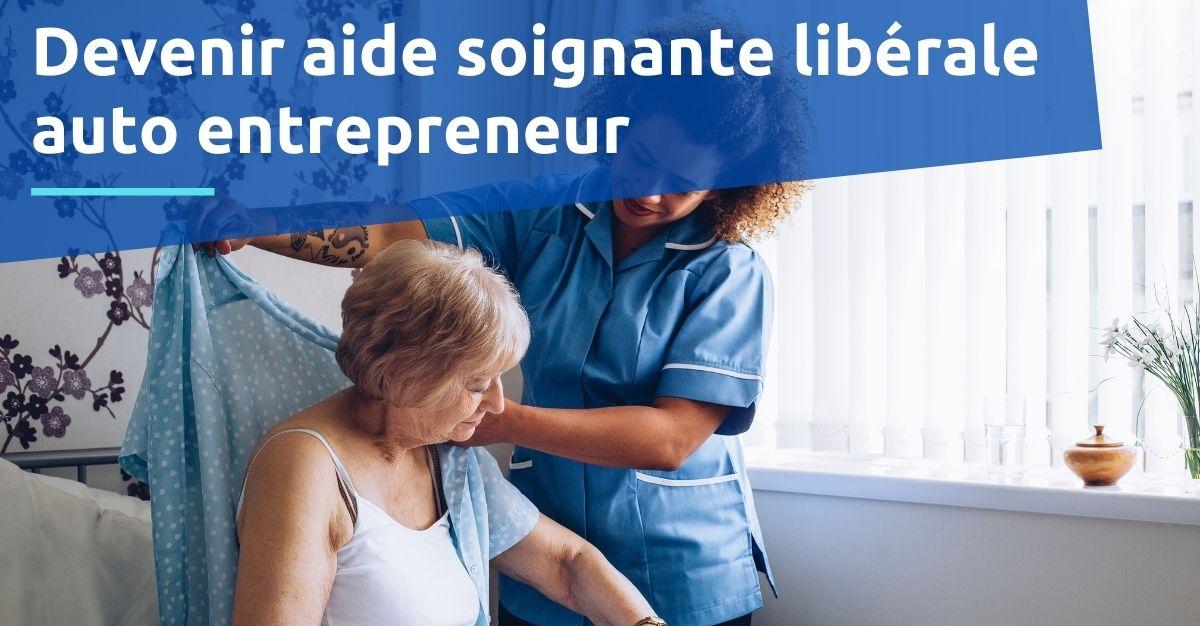 Devenir aide soignante libérale auto entrepreneur