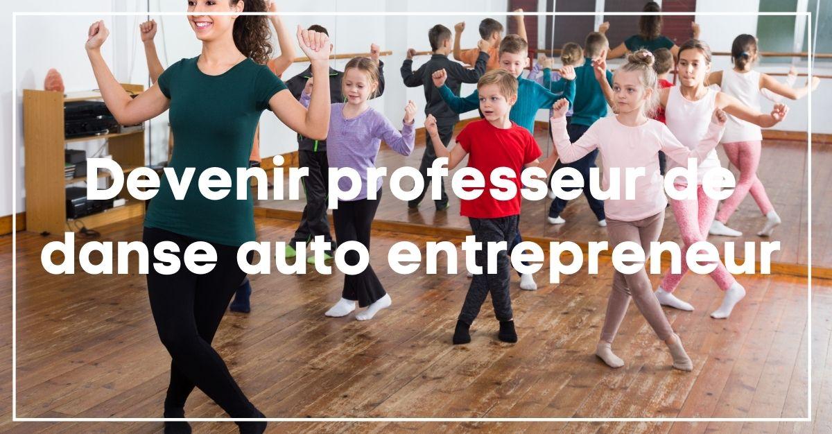 Devenir professeur de danse auto entrepreneur