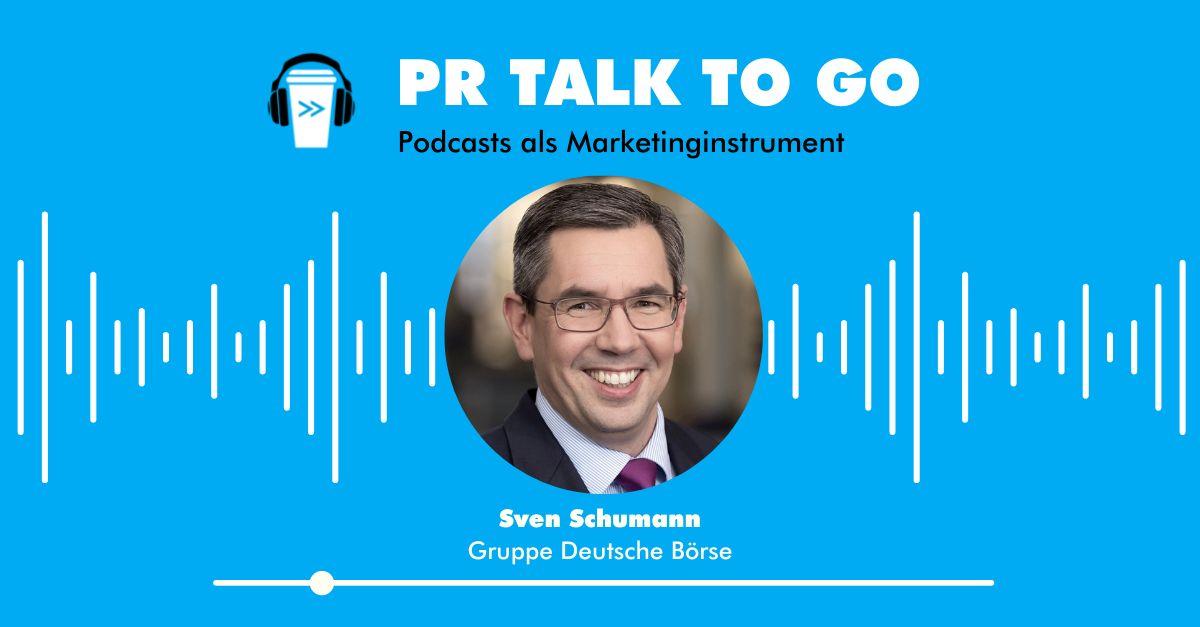 PR Talk to go   Neue Podcastfolge mit Sven Schumann von der Deutschen Börse
