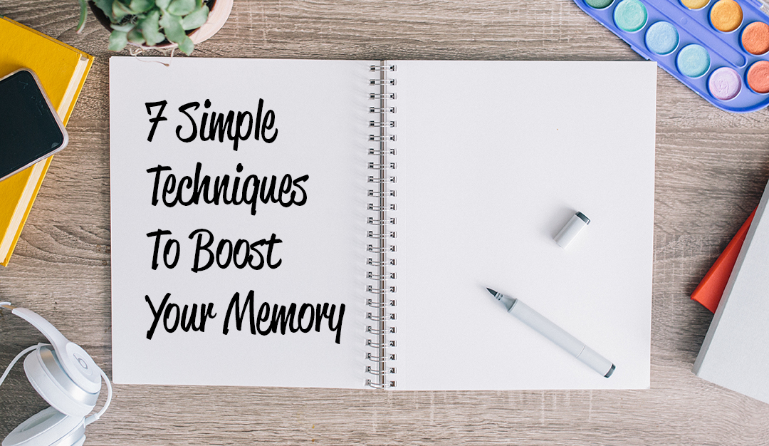 7 Simple Techniques To Boost Your Memory