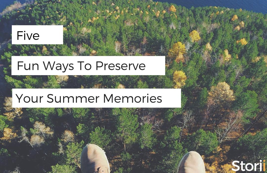 5 Fun Ways to Preserve Your Summer Memories