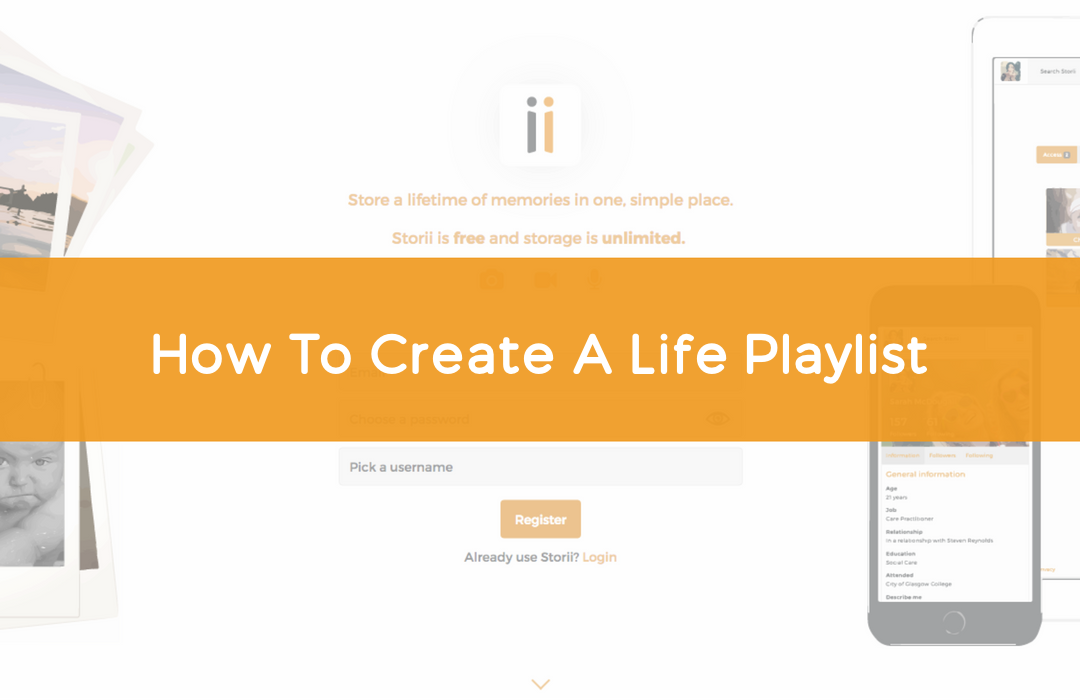 StoriiCare | How To Create a Life Playlist
