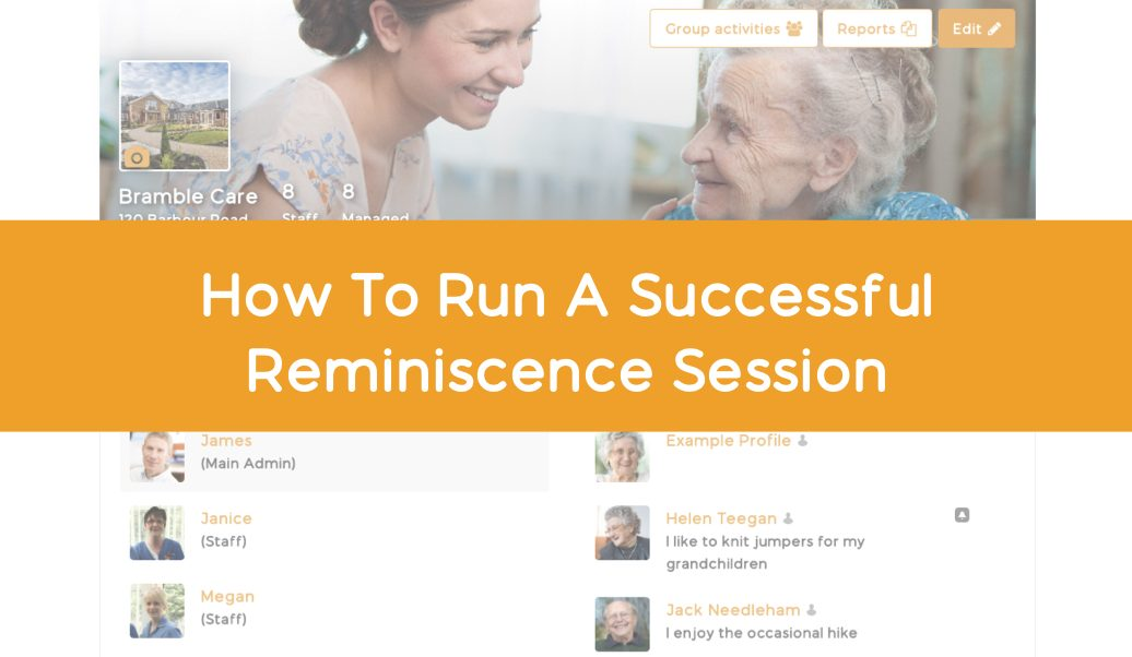 How To Run A Successful Reminiscence Session