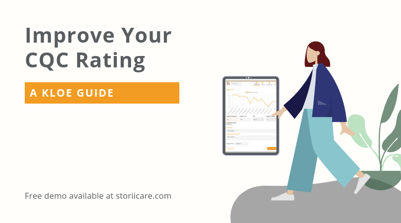 A KLOE Guide: Improve Your CQC Rating With StoriiCare