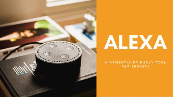 Alexa for Seniors: A Dementia-Friendly Tool