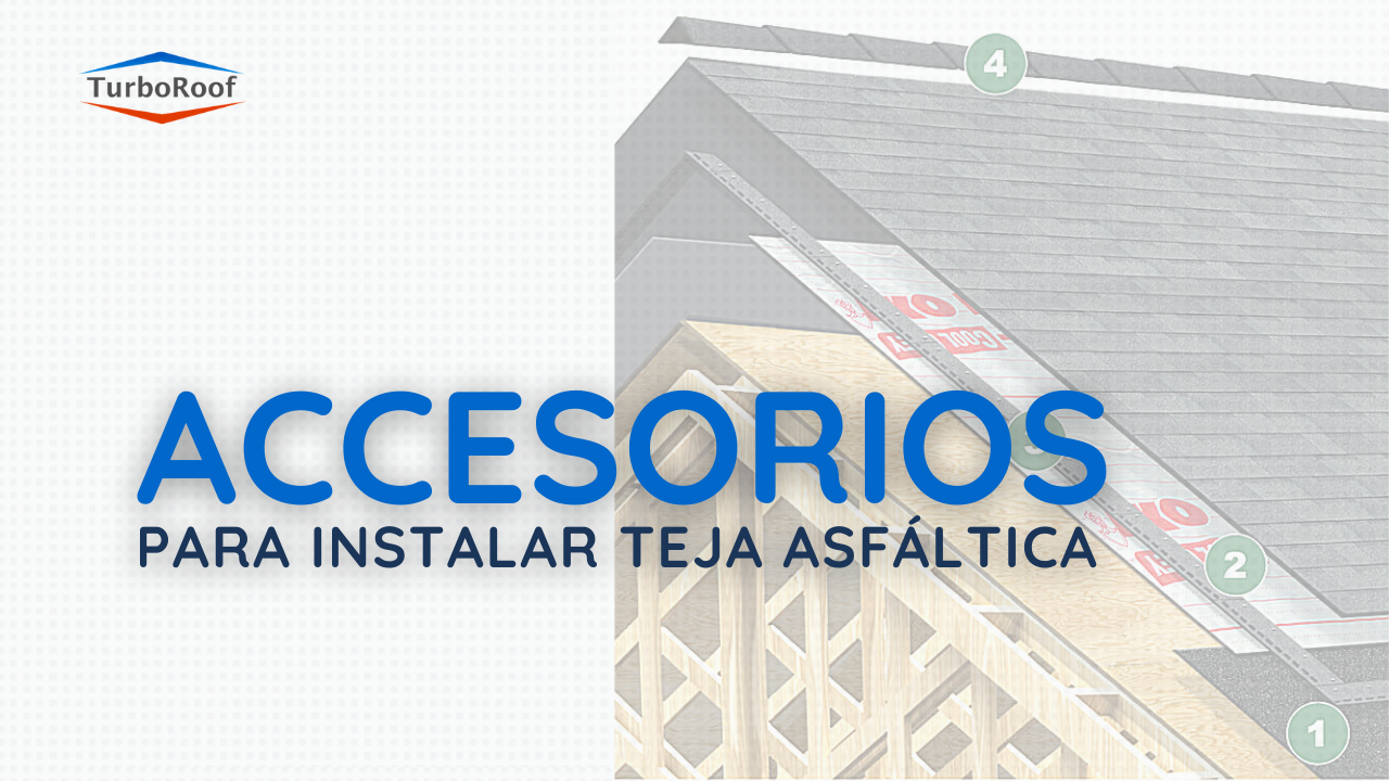 Accesorios necesarios para instalar teja asfáltica