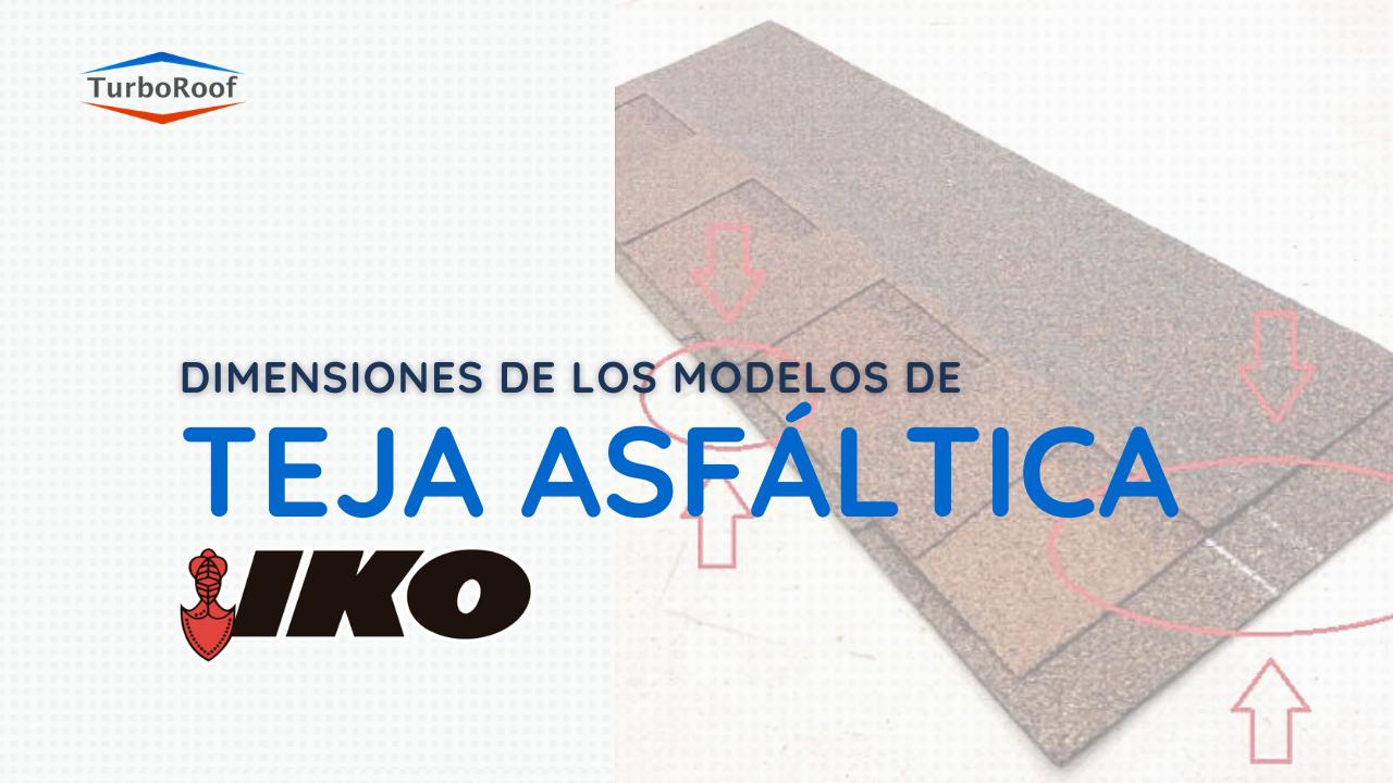 Dimensiones de los diferentes modelos de la Teja Asfáltica IKO