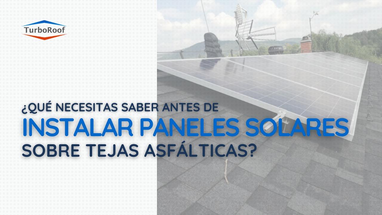 ¿Qué necesitas saber antes de instalar Paneles Solares sobre Teja asfáltica?