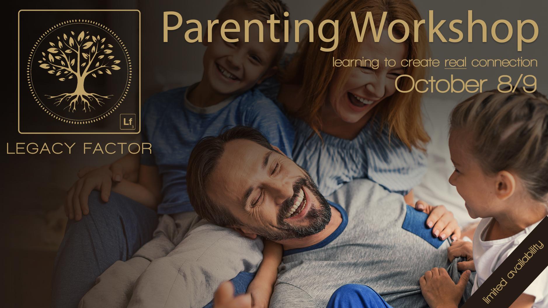 Legacy Factor Parenting Workshop