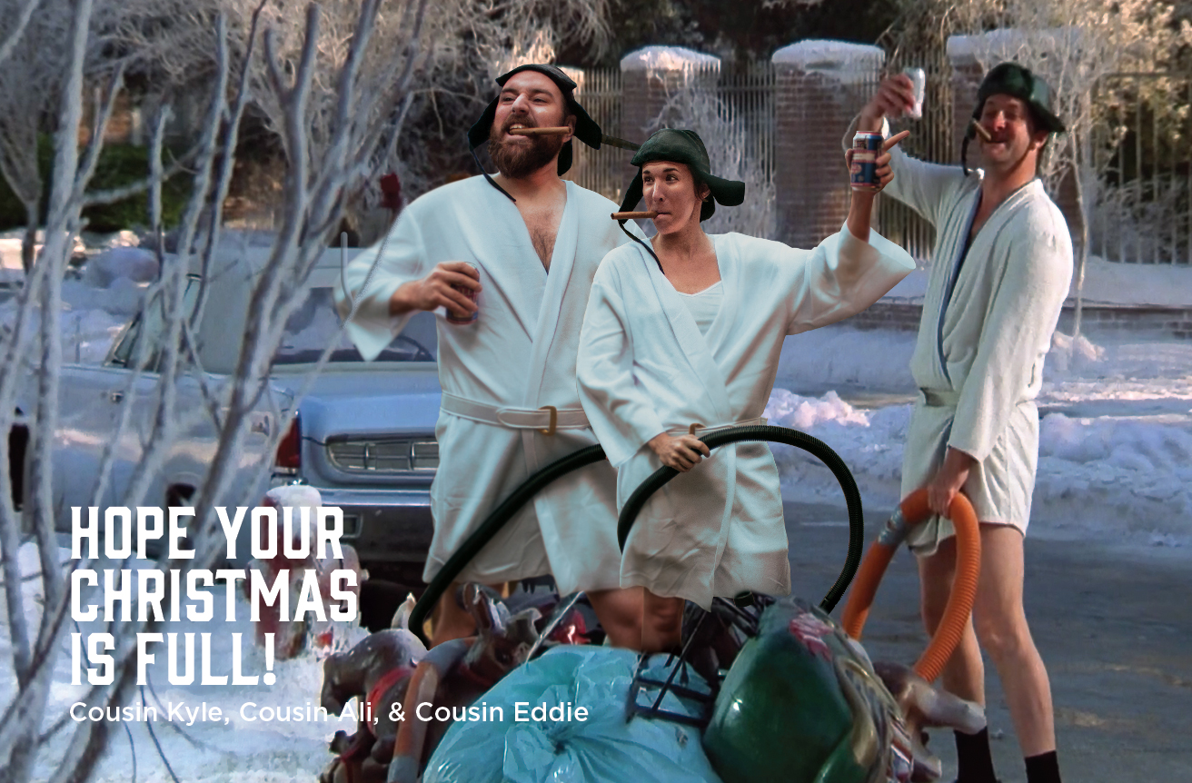 Hope your Christmans is Full. Kyle and Ali dressed as Cousin Eddie from National Lampoons Christmas Vacation.