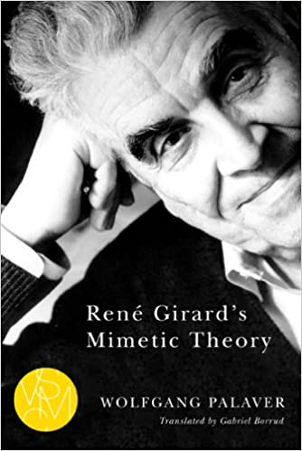 René Girard's Mimetic Theory