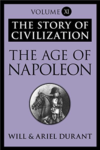 The Story of Civilization: The Age of Napoleon