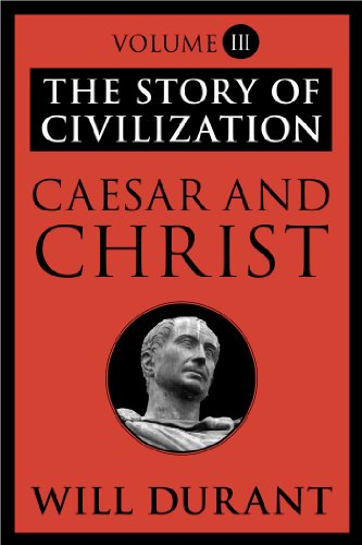 The Story of Civilization: Caesar and Christ