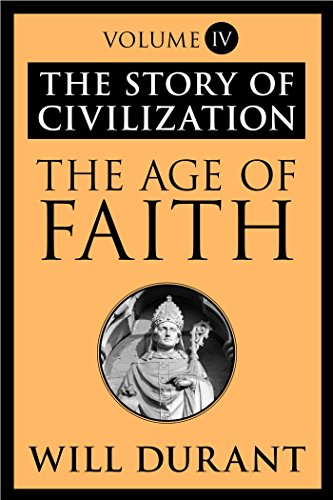 The Story of Civilization: The Age of Faith