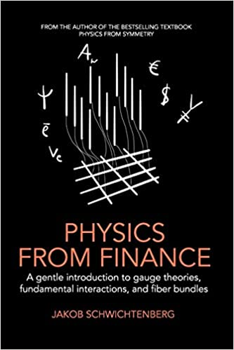 Physics from Finance: A Gentle Introduction to Gauge Theories, Fundamental Interactions and Fiber Bundles