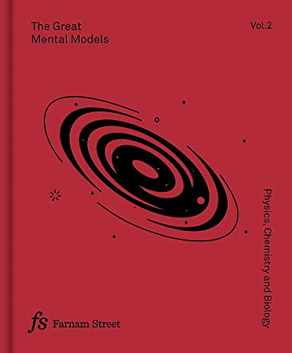 The Great Mental Models: Physics, Chemistry, and Biology