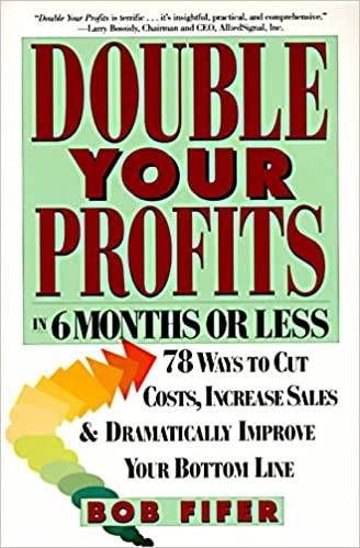 Double your Profits in 6 Months or Less