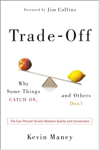 Trade-Off: Why Some Things Catch On, and Others Don't