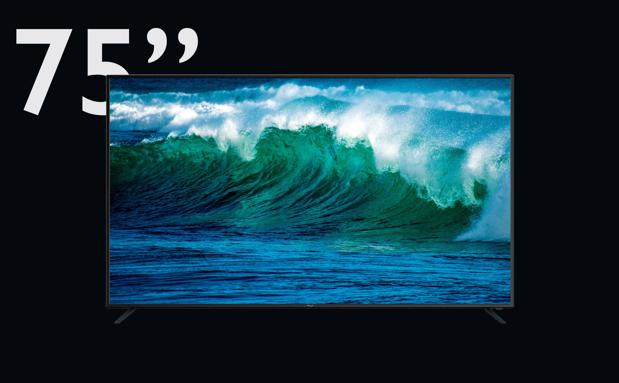 """WAVE Electronics presents 75"""" MAVERICK with DOLBY AUDIO, super slim frame and 4K screen"""