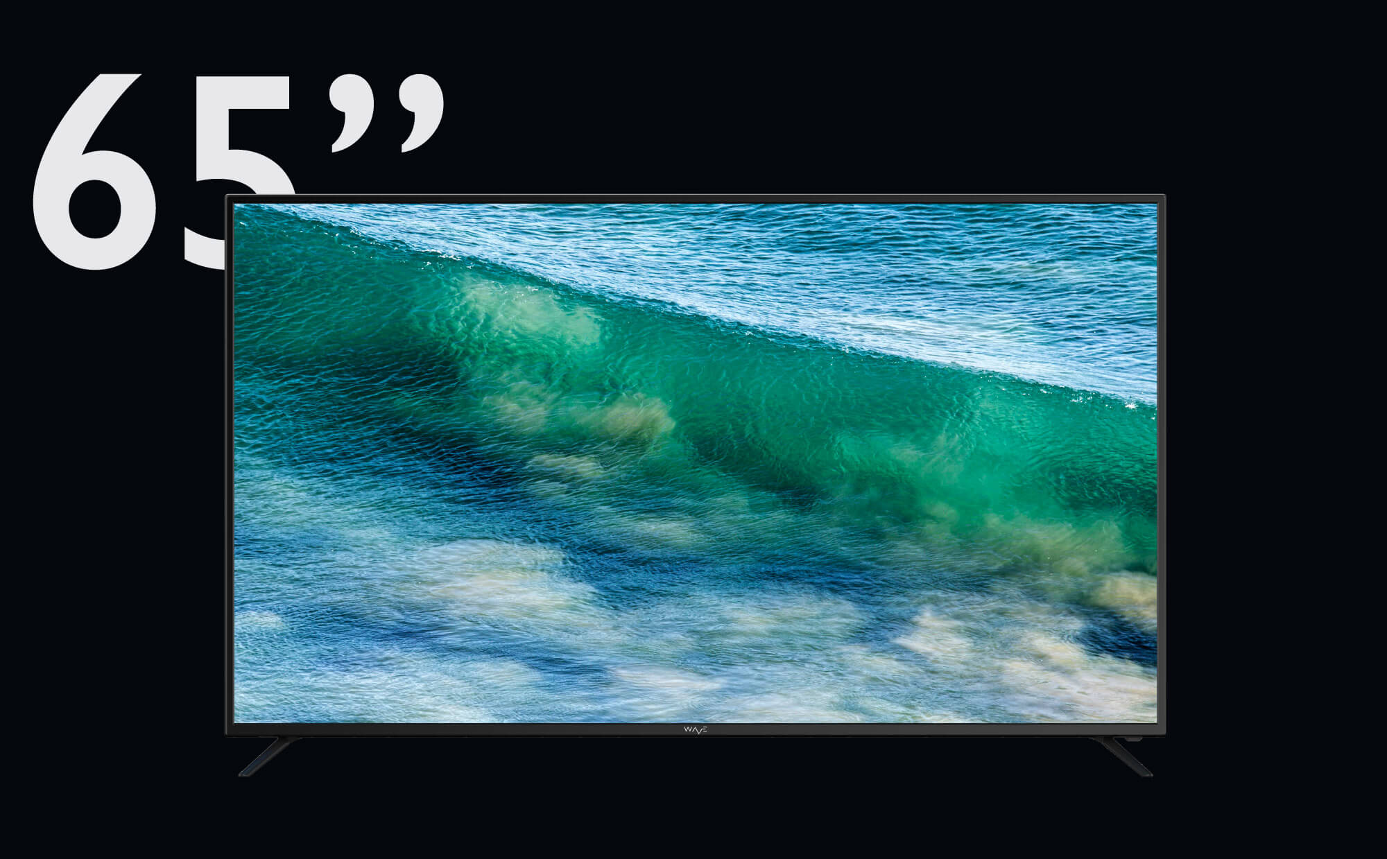 """WAVE Electronics presents 65"""" BILLOW with DOLBY AUDIO, super slim frame and 4K screen"""